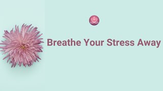 #BeingMe 5 - Breathe Your Stress Away