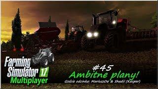 "Farming Simulator 17 - #45 ""Ambitne plany"""