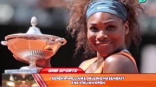 [Good Morning Boss] Sports lang: Serena Williams, muling nasungkit ang Italian Open [05 19 14]
