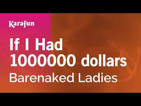 Karaoke If I Had 1000000 Dollars - Barenaked Ladies *
