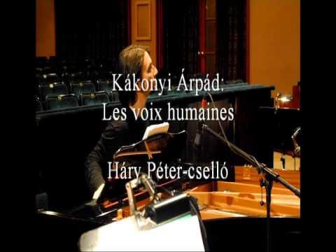 Kákonyi: Les voix humaines - Háry Péter cselló