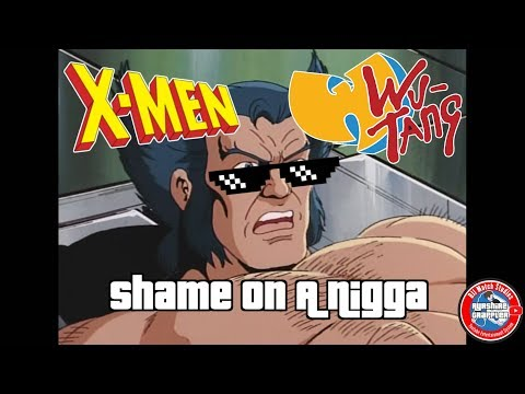 WuTang vs X Men: Shame On A Nigga