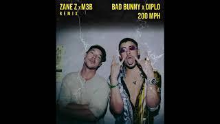 Bad bunny x Diplo - 200 Mph (ZANE Z x M3B Remix)