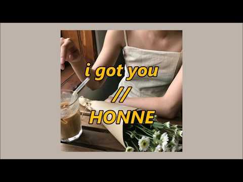 i got you // HONNE (lyrics)