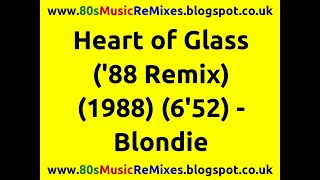 Heart of Glass ('88 Remix) - Blondie | 80s Dance Music | 80s Club Mixes | 80s Club Music | 80s Pop