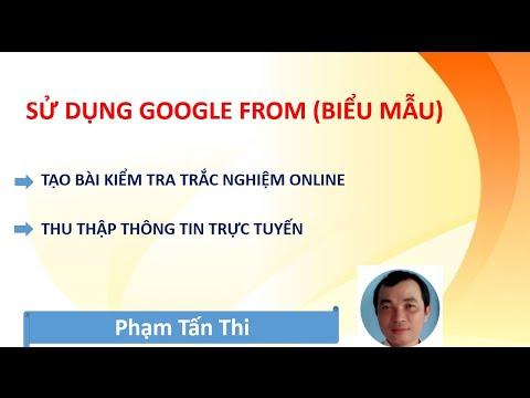 Tạo bài kiểm tra trắc nghiệm trực tuyến bằng google from (Biểu mẫu)