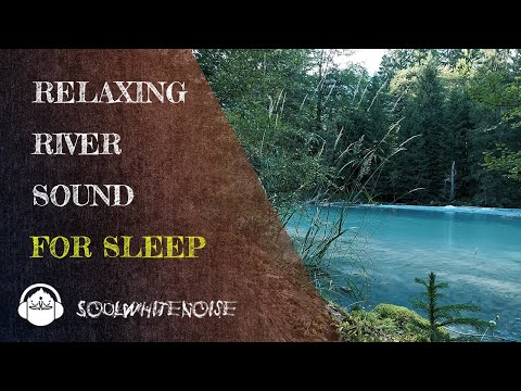 Relaxing River Sound To Help You Get A Long, Deep And Restful Sleep