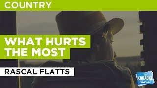 "What Hurts The Most in the Style of ""Rascal Flatts"" with lyrics (no lead vocal)"