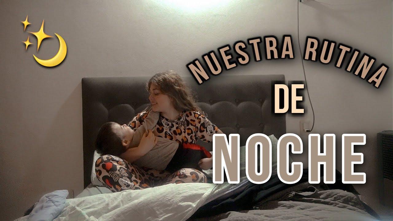 NUESTRA RUTINA DE NOCHE 😴/ MAMÁ A LOS 18