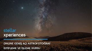 Geniş Açı Astrofotoğraf İstifleme ve İşleme Kurs Tanıtımı