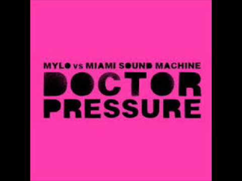 Mylo vs Miami Sound Machine - Doctor Pressure mp3