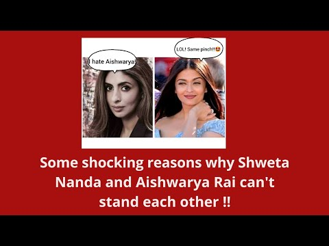 This is really shocking why Shweta Bachchan and Aishwarya Rai hate each other