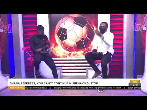Commentary Position -  Fire 4 Fire on Adom TV  (18-5-21)