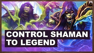 Control Shaman to Legend or Die Tryin! | Rise of Shadows | Hearthstone