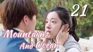 [ENG SUB]Love You Like The Mountains and Ocean 21 HD(Huang Shengchi, Zhuang Dafei, Fan Zhixi)