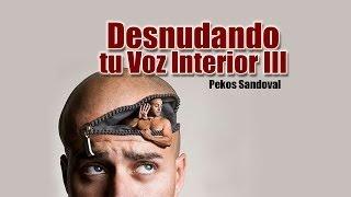 Pekos Sandoval - Desnudando tu Voz Interior III