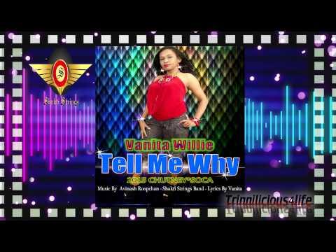 Vanita Willie - Tell Me Why [2015 Guyana Chutney/Soca Music]
