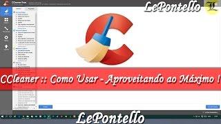 🔵Tutorial :: CCleaner - Explicação Detalhada de Como Utilizar