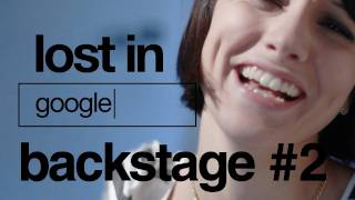 Lost in Google - Backstage - Ep.2