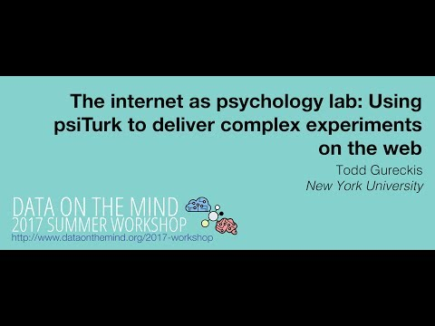 [Data on the Mind 2017] The internet as psychology lab: Using psiTurk to deliver online experiments