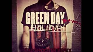 Green Day - Holiday (Headshooter Remix)