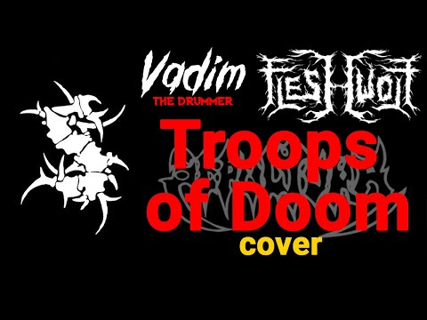 Troops of Doom - Sepultura cover by Fleshwolf and Vadim the Drummer