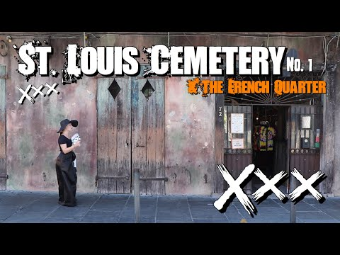 St. Louis Cemetery No.1 And Roaming The French Quarter - NEW ORLEANS