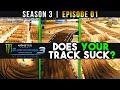 Does Your Track Suck? - Monster Energy Supercross 3 - Episode 1 | Season 3
