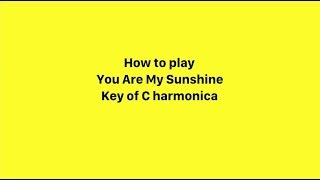 How to play, You Are My Sunshine on harmonica.