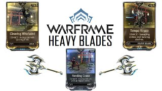 Warframe Stances - Tempo Royale, Cleaving Whirlwind & Rending Crane (Heavy Blades)