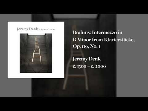 Jeremy Denk - Brahms: Intermezzo in B Minor (Official Audio) Mp3