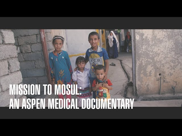 Aspen Medical Documentary: Mission to Mosul - Cannes Entry