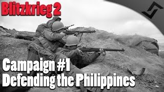 Blitzkrieg 2 - USA Campaign #1 - Defending the Philippines!