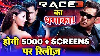 RACE 3 होगी साल की बड़ी फिल्म | 5000 Screens पर होगी Release | Salman का तूफ़ान