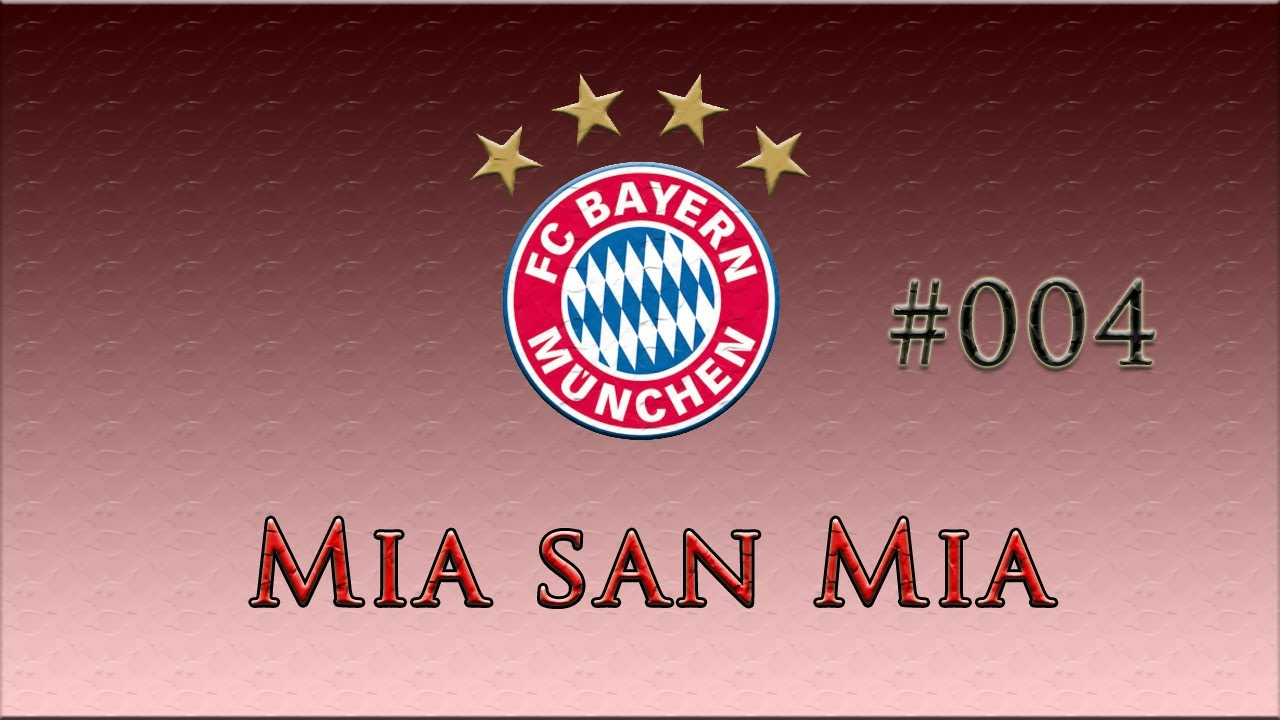 004 Let S Play W Fc Bayern Munchen Mia San Mia Saison