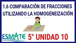 Comparación de Fracciones utilizando la Homogeneizacion 5° Unidad 10 Lección 1.6