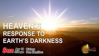 Heaven's Response to Earth's Darkness - Faith Hope & Love Centre | Sunday Service