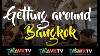 THAILAND: Getting around BANGKOK:  Family Travel: Travelling with kids: TaawkTV Video