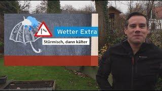 Wetter-Extra: Erst stürmisch, dann kälter und Schnee Mittelgebirge/Alpen