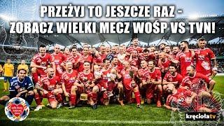 Wielki Mecz WOŚP vs. TVN 2018 - zobacz go jeszcze raz!