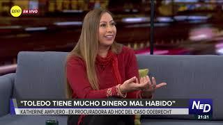 """Katherine Ampuero """"Toledo tiene mucho dinero, pero no le gusta pagar"""""""