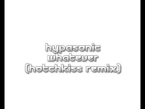 Hypasonic - Whatever (Hotchkiss Remix)