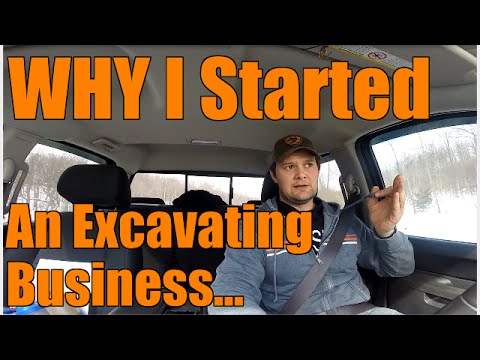 How&Why I started an excavation company