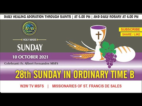 SUNDAY HOLY MASS   1O OCTOBER 2021   28TH SUNDAY IN ORDINARY TIME B   by Fr. Albert Fernandes MSFS