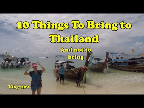 10 Things To Bring And Not Bring To Thailand