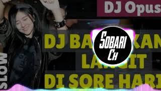 Dj Bagaikan Langit Di Sore Hari Remix, DJ Opus ||Sobari Ch