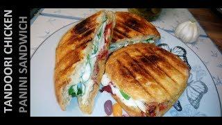 Tandoori Chicken Panini Sandwich / তন্দুরি চিকেন প্যানিনি স্যান্ডউইচ  Panini Making