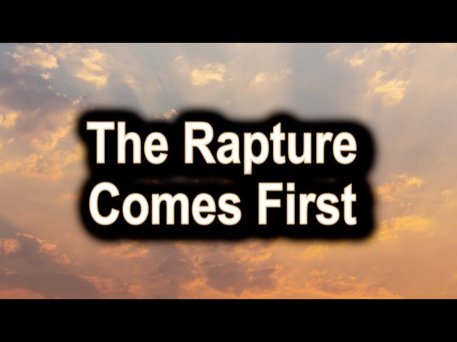 The Rapture Comes First, 2 Thessalonians 2:3 – June 14th, 2020
