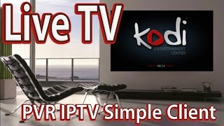 How to Setup Live TV on KODI (XBMC) Watch +1000 TV Channels - PVR IPTV XBMCBBTS URL (2015)