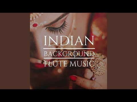 Indian Background Flute Music
